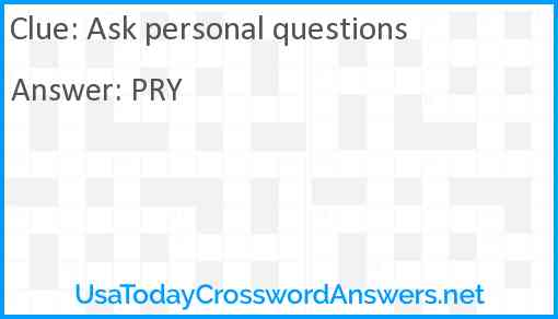 Ask personal questions Answer