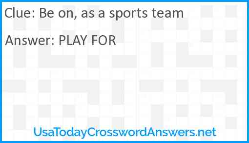 Be on, as a sports team Answer