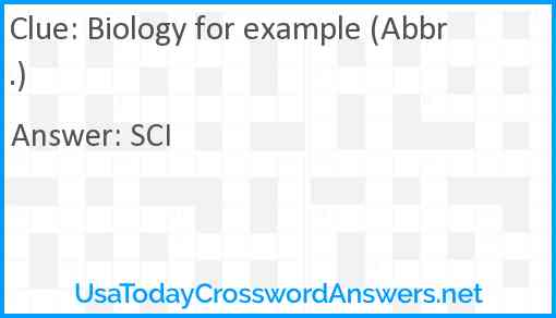 Biology for example (Abbr.) Answer