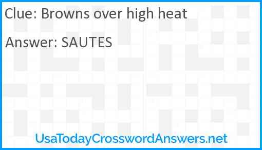Browns over high heat Answer