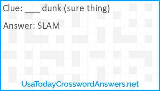 ___ dunk (sure thing) Answer