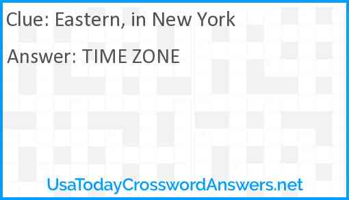 Eastern, in New York Answer