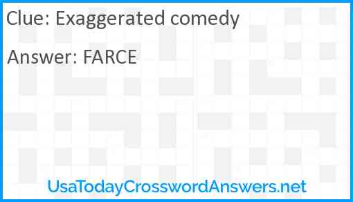 Exaggerated comedy Answer