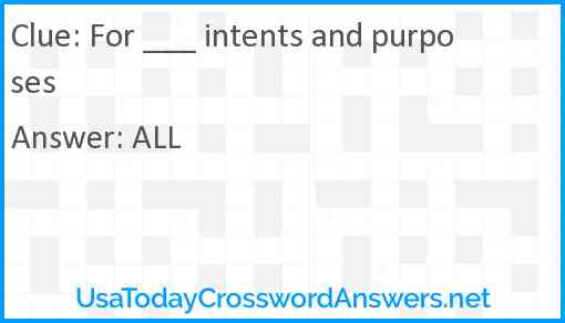 For ___ intents and purposes Answer