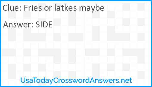 Fries or latkes maybe Answer
