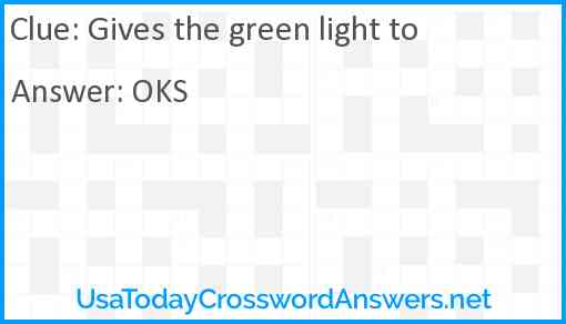 Gives the green light to Answer
