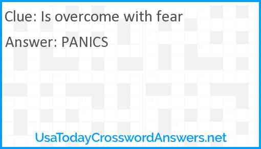 Is overcome with fear Answer