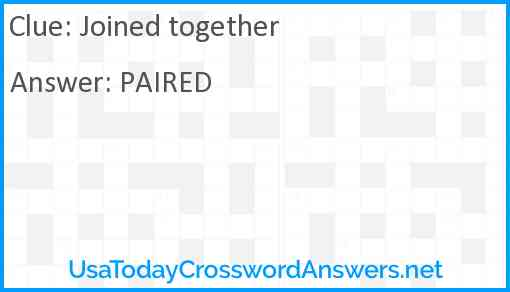 Joined together Answer