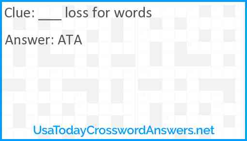 ___ loss for words Answer