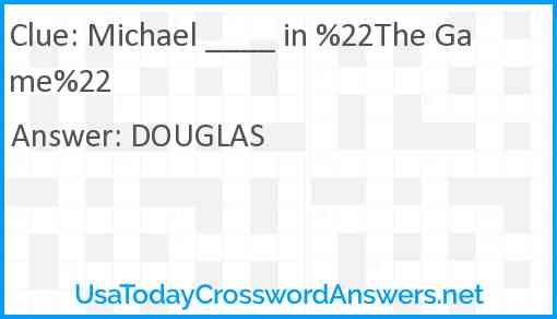 Michael ____ in %22The Game%22 Answer