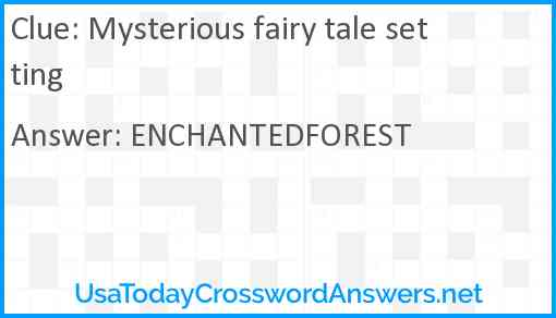 Mysterious fairy tale setting Answer