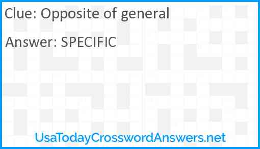 Opposite of general Answer