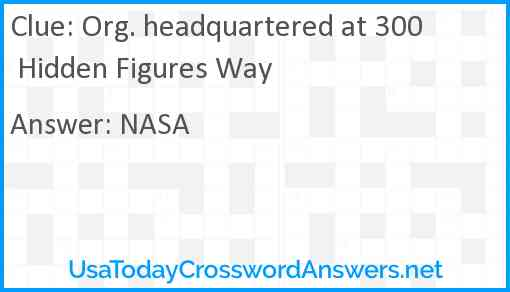 Org. headquartered at 300 Hidden Figures Way Answer