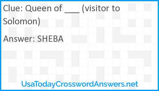 Queen of ___ (visitor to Solomon) Answer