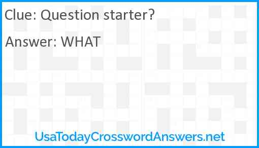 Question starter? Answer