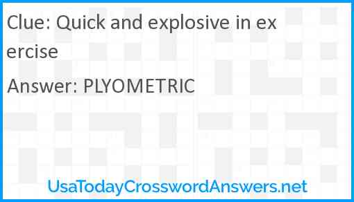 Quick and explosive in exercise Answer
