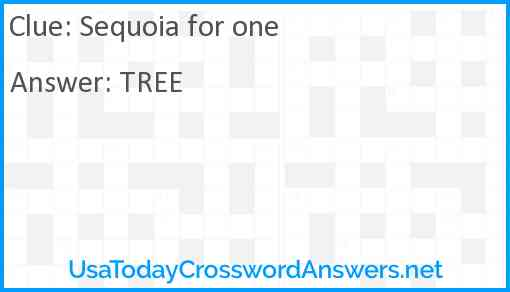 Sequoia for one Answer