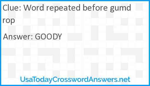Word repeated before gumdrop Answer